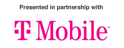 Presented in Partnership with T-Mobile