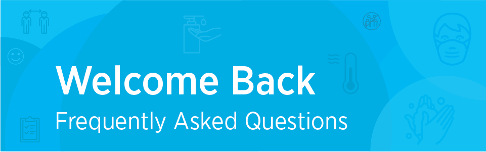 Welcome Back: Frequently Asked Questions