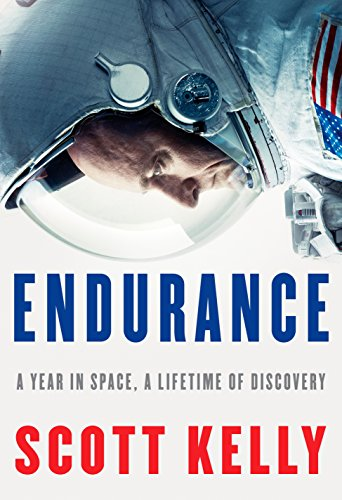 Cover of Scott Kelly's Book Endurance: A Year in Space, A Lifetime of Discovery
