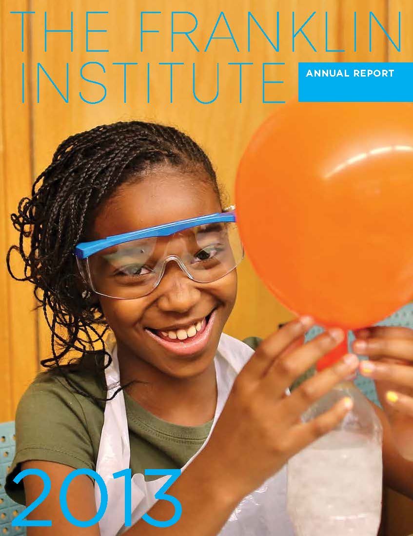 Annual Report 2013 of The Franklin Institute