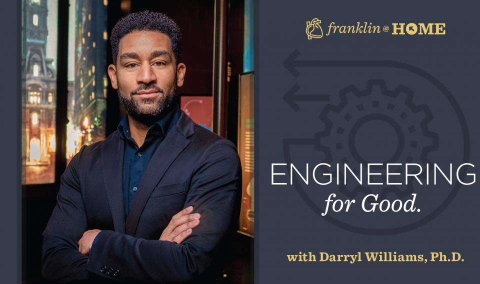 Engineering for Good with Darryl Williams, PhD