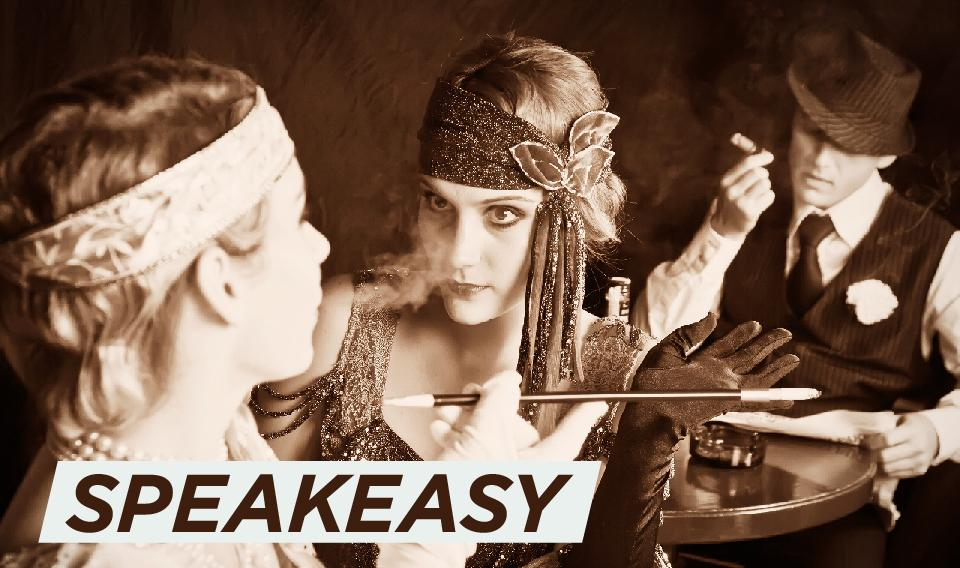 "Image of 1920s-style flappers with text saying, ""Speakeasy."""