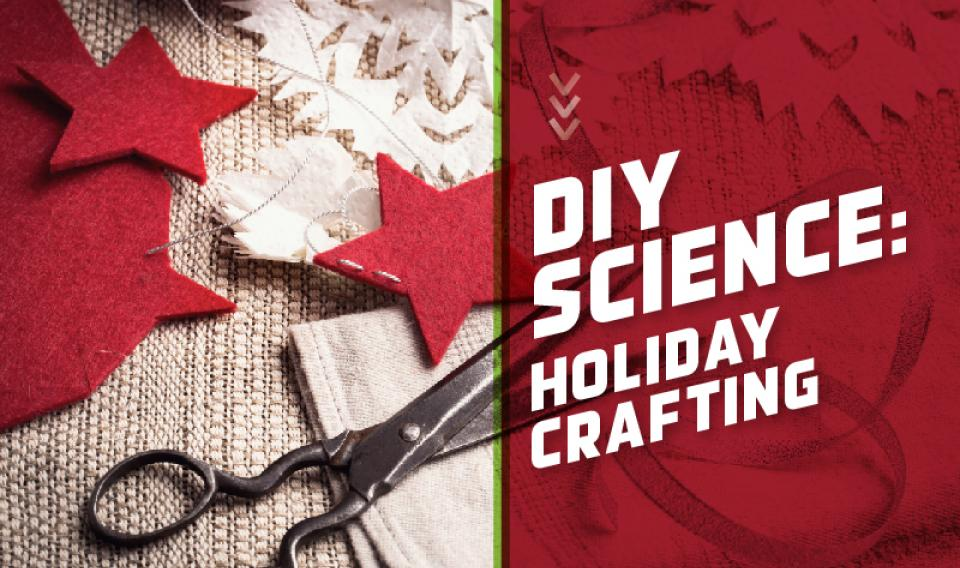Join us for DIY Science: Holiday Crafting at The Franklin Institute