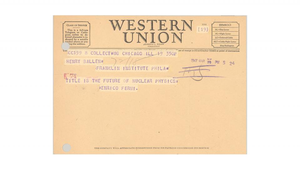 "Enrico Fermi Telegram, to Henry B. Allen, Supplying title: ""The Future of Nuclear Physics,"" 3/19/1947."