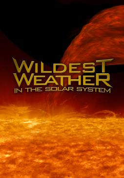 Poster for the Wildest Weather in the Solar System show in the Fels Planetarium at The Franklin Institute.